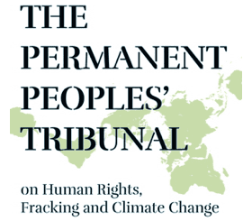 Worldwide ban on fracking recommended by The Peoples' Permanent Tribunal